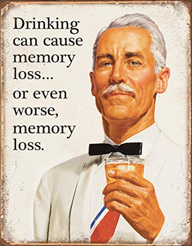 Desperate Enterprises Ephemera - Drinking Can Cause Memory Loss Tin Sign, 12.5