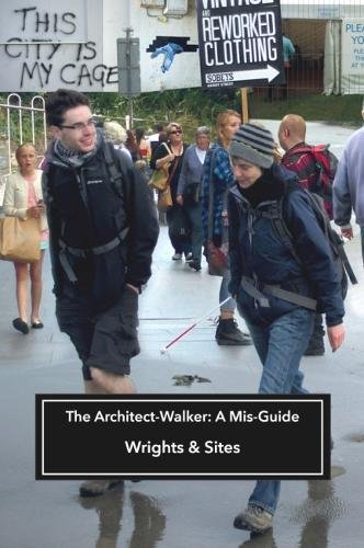 The Architect-Walker: A Mis-Guide