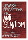Jewish Perceptions of Antisemitism, Tobin, G. A., 0306428776