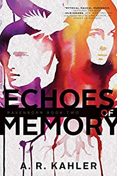 Echoes of Memory (Ravenborn Book 2) by [Kahler, A. R.]