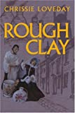 Rough Clay, Chrissie Loveday, 0595340628