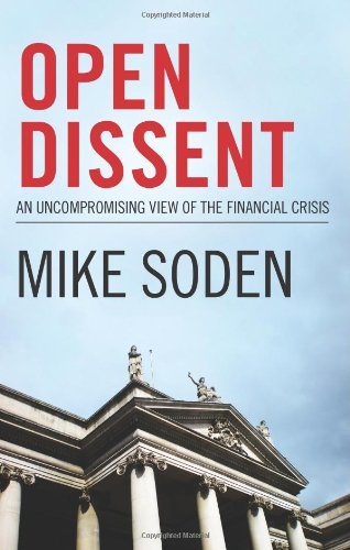 Download Open Dissent: An Uncompromising View of the Financial Crisis pdf epub