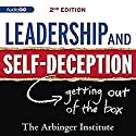 Leadership and Self-Deception: Second Edition Audiobook by  Arbinger Institute Narrated by William Dufris