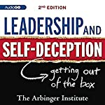 Leadership and Self-Deception: Second Edition |  Arbinger Institute