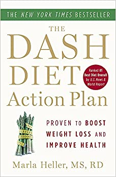 The Dash Diet Action Plan: Proven To Lower Blood Pressure And Cholesterol Without Medication por Marla Heller Ms  Rd