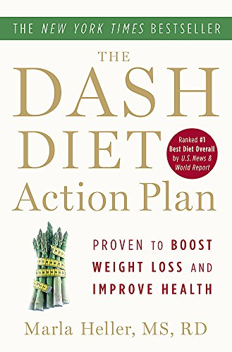 The DASH Diet Action Plan: Proven to Lower Blood Pressure and Cholesterol without Medication (A DASH Diet Book) (Best Foods To Reduce High Blood Pressure)