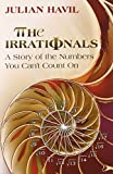 img - for The Irrationals: A Story of the Numbers You Can        t Count On by Julian Havil (2014-09-22) book / textbook / text book