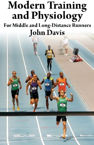 Modern Training and Physiology for Middle and Long-Distance Runners pdf