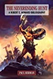 The Neverending Hunt: A Bibliography of Robert E. Howard, Paul Herman and Glenn Lord, 0809562626