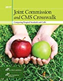 2017 Joint Commission and CMS Crosswalk: Comparing Hospital Standards and CoPs (Soft Cover)