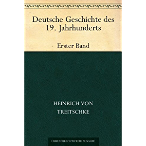 Deutsche Geschichte des 19. JahrhundertsErster Band (German Edition)