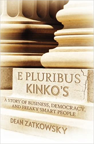 Book E Pluribus Kinko's: A Story of Business, Democracy, and Freaky Smart People