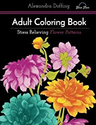 Adult Coloring Book: Stress Relieving Flower Patterns