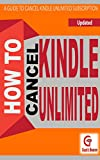 How to Cancel Kindle Unlimited Subscription Account: How to Stop Kindle Unlimited Subscription (H2 Series Book 1)