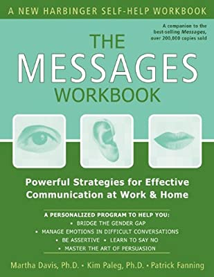 14185a3fc1 The Messages Workbook  Powerful Strategies for Effective Communication at  Work and Home (A New Harbinger Self-Help Workbook)  Martha Davis PhD