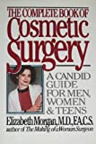 The Complete Book of Cosmetic Surgery, Elizabeth Morgan, 0446513709