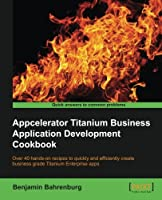 Appcelerator Titanium Business Application Development Cookbook Front Cover