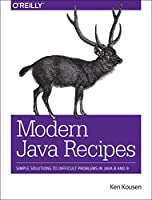 Modern Java Recipes: Simple Solutions to Difficult Problems in Java 8 and 9 Front Cover