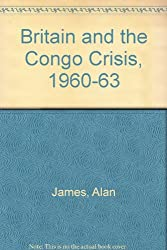 Britain and the Congo Crisis, 1960-63
