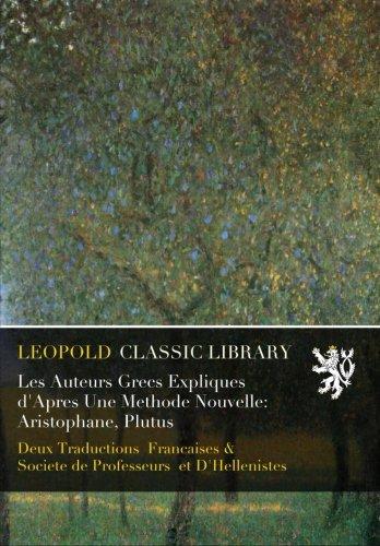Les Auteurs Grecs Expliques d'Apres Une Methode Nouvelle: Aristophane, Plutus