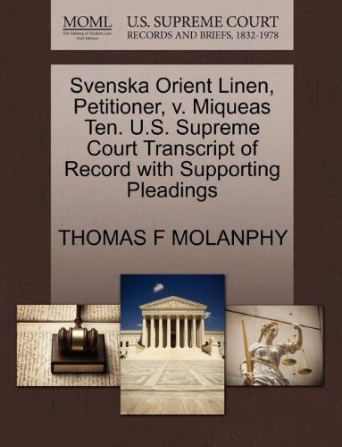 (Svenska Orient Linen, Petitioner, v. Miqueas Ten. U.S. Supreme Court Transcript of Record with Supporting Pleadings)