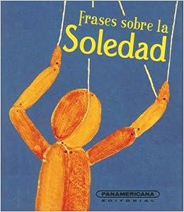 Frases Sobre La Soledad Canto A La Vida Spanish Edition