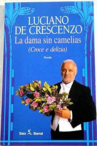 La dama sin camelias [Jan 01, 1994] Luciano De Crescenzo