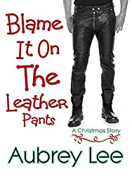 Blame It On The Leather Pants: Romance Comedy Short Story (More Than Friends Book 2) (English Edition)