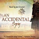 An Accidental Spy   Jolyn Jones