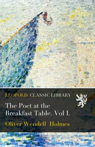 Download The Poet at the Breakfast Table. Vol I. pdf