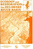 Ecology and Restoration of the Delaware River Basin, , 0960667083