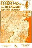 Ecology and Restoration of the Delaware River Basin, Shymal K. Majumdar, 0960667083