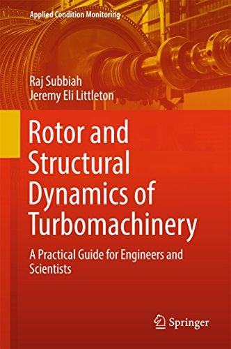 Rotor and Structural Dynamics of Turbomachinery: A Practical Guide for Engineers and Scientists (Applied Condition Monitoring Book 11)