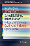 School Buildings Rehabilitation: Indoor Environmental Quality and Enclosure Optimization (SpringerBriefs in Applied Sciences and Technology)
