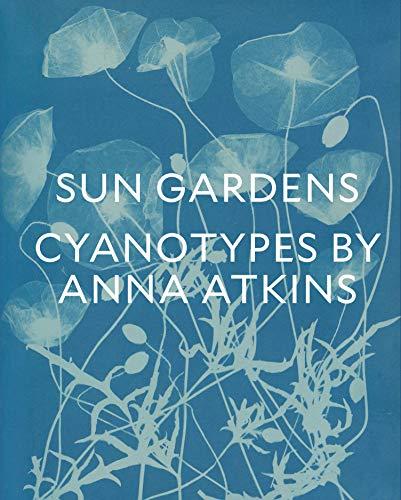 (Sun Gardens: Cyanotypes by Anna Atkins)