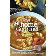 The At Home Gourmet: Everyday Gourmet Kosher Cooking for the Home Chef by Sarah M. Lasry (2010-08-05)