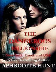 The Dangerous Billionaire (Extremely sensual romantic suspense Book 1)