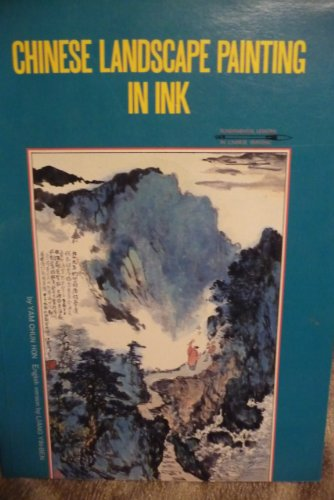 Chinese Landscape Painting In Ink (Fundamental Lessons In Chinese Painting)