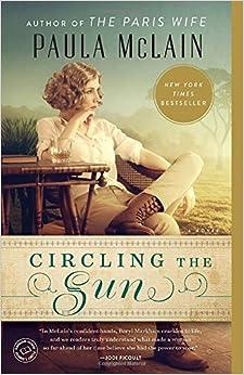Circling the Sun: A Novel: Paula McLain: 9780345534200