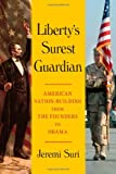 img - for Liberty's Surest Guardian: American Nation-Building from the Founders to Obama book / textbook / text book