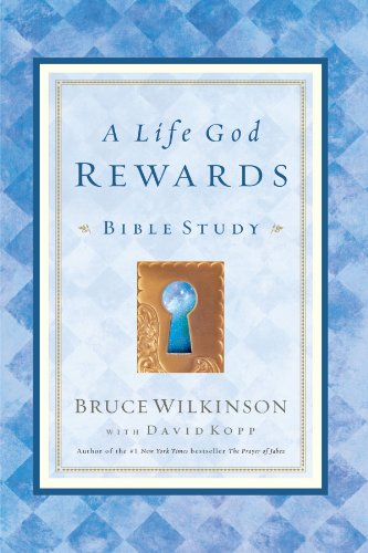 A Life God Rewards: Bible Study (Breakthrough Series)