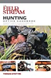 The Field and Stream Hunting Optics Handbook, Thomas McIntyre, 1599210444
