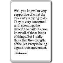 Well you know I'm very supportive of what the ... - John Boozman - quotes fridge magnet, White