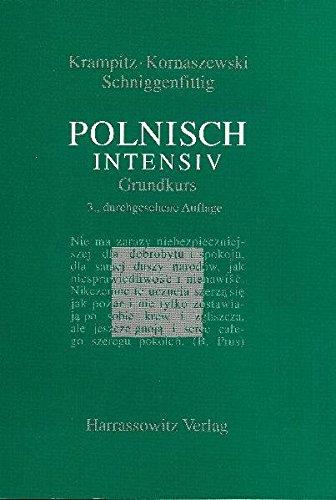 Polnisch intensiv: Grundkurs (Studien der Forschungsstelle Ostmitteleuropa an der Universität Dortmund, Band 18)