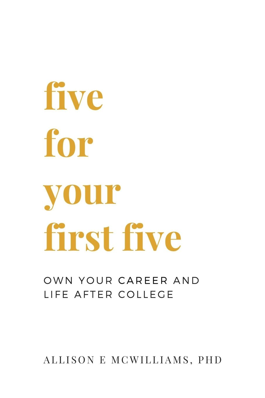 Download Five For Your First Five: Own Your Career and Life After College pdf