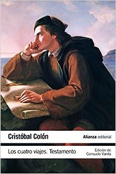 Los Cuatro Viajes. Testamento por Cristobal Colón epub