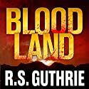 Blood Land Audiobook by R.S. Guthrie Narrated by Brad Langer