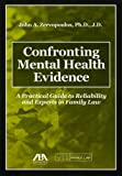 Managing Mental Health Evidence in Family Law Cases, John A. Zervopoulos, 1590317041