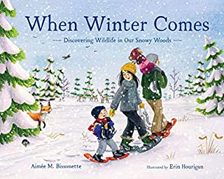 Book Cover: When Winter Comes: Discovering Wildlife in Our Snowy Woods