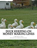 img - for Duck Keeping on Money Making Lines: With Sections on Geese, Turkeys and Guinea Fowl book / textbook / text book